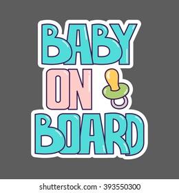 Baby on board sign. Sticker. Vector illustration.