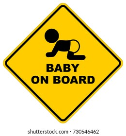Baby on board, yellow square warning sign with text and baby crawling symbol, vector illustration.