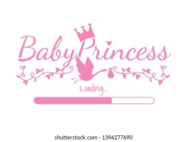Baby Princess Loading, Vector Design, Wording Design, Princess Crown, Stork Silhouette isolated on white background. Pregnant woman T-shirt design, greeting card, baby shower, art design