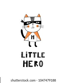 Baby print with cat: Little hero. Hand drawn graphic for typography poster, card, label, flyer, page, banner, baby wear, nursery.  Scandinavian style. Black, orange and green. Vector illustration