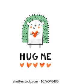 Baby print with hedgehog: Hug me. Hand drawn graphic for poster, card, label, flyer, page, banner, baby wear, nursery.  Scandinavian style. Black, orange and green. Vector illustration