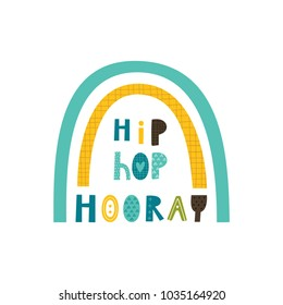 Baby print: Hip hop hooray. Hand drawn graphic for typography poster, card, label, brochure, flyer, page, banner, baby wear, nursery.  Scandinavian style. Yellow, green and blue. Vector illustration