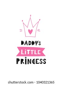 Baby print: Daddy's little princess. Hand drawn graphic for typography poster, card, label, flyer, page, banner, baby wear, nursery.  Scandinavian style. Black, white and pink. Vector illustration