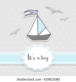 Baby shower card with ship and ribbon. It's a boy - lettering quote. Birthday party.