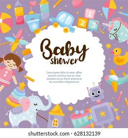 Baby Shower cute greeting card. Amazing kids illustration. Creative frame with toy aircraft, doll, unicorn, ball, little toy car, drum, blocks. Hand lettering template. Place for text.