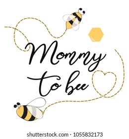 Baby shower invitation template with text Mommy to Bee decorated bee, heart. Cute card design for girls boys with bees. Vector illustration. Banner for Mothers Day, congratulation, logo, symbol, sign
