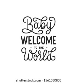 Baby welcome to the world hand drawn lettering. Baby shower, newborn vector illustration. Gender reveal party invitation card