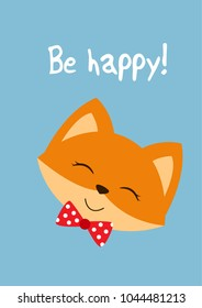 """Babyroom motivational poster. Cute fox smiling, the inscription """"Be happy!""""."""