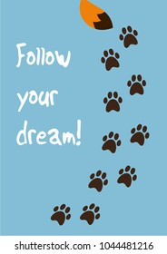 """Babyroom motivational poster. Fox footprinys and tail, the inscription """"Follow your dream!""""."""