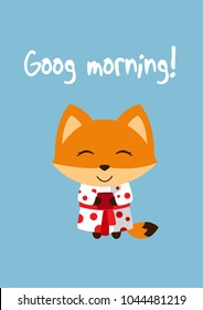 """Babyroom poster. Cute fox dressed in gown and with cup, the inscription """"Good morning!""""."""