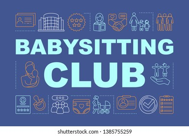 Babysitting club word concepts banner. Presentation, website. Isolated lettering typography idea with linear icons. Childcare assistance, babysitters community, nanny rate. Vector outline illustration