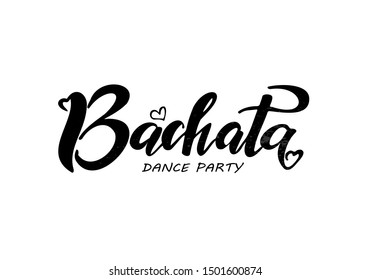 Bachata hand drawn lettering. Design for greeting cards, posters, T-shirts, banners, print invitations.