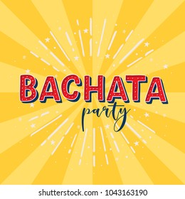 Bachata party vector logotype. Yellow rays background.  Poster for dance party, cards, banners, t-shirts, dance studio.