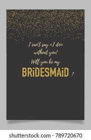 Bachelorette party, bridal shower calligraphy invitation card with golden glitter vector element and dark background. Will you be my bridesmaid?