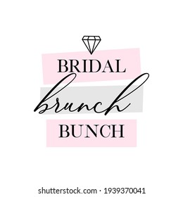 Bachelorette party, hen party or bridal shower hand written calligraphy card, banner or poster graphic design lettering vector element. Bridal brunch bunch quote