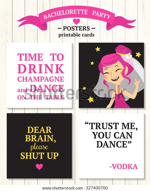 Bachelorette party posters with bride, quotes: 'time to drink champagne and dance on the table', 'dear brain please shut up', 'trust me you can dance! -vodka'.