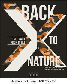Back to nature x.  Military Typography Slogan College With Army Badge, Pin, Patch Soldier T-shirt and apparels print graphic vector Varsity typography Urban Camo.