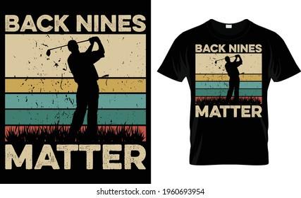 Back Nines Matter T Shirt
