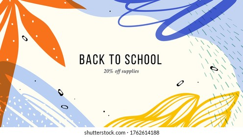 Back to School. Abstract creative universal artistic template. Good for email header, social media post, AD, event and page cover, banner, background, poster, brochure and other graphic design.