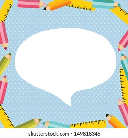 back to school - background with ruler and pencil. Speech bubble background