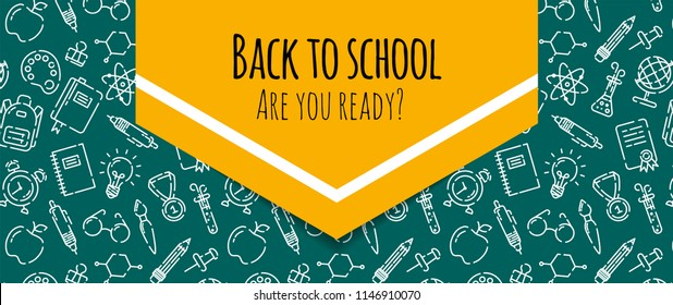 Back to school banner with pattern of school supplies. Welcome back to school brochure. Green chalkboard background. Learning and education. Vector illustration, eps 10.
