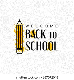 Back to School banner.  Welcome sign with pencil on the texture from line art icons of education, science objects and office supplies. Creative design emblem on the doodle background.
