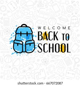 Back to School banner.  Welcome sign with school bag on the texture from line art icons of education, science objects and office supplies. Creative design emblem on the doodle background.