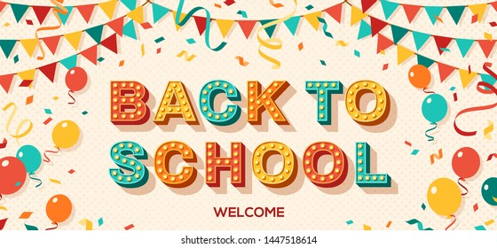 Back to school card or banner with typography design. Vector illustration with retro light bulbs font, streamers, confetti, balloons and hanging flag garlands.