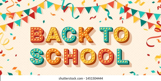 Back to school card or banner with typography design. Vector illustration with retro light bulbs font, streamers, confetti and hanging flag garlands.