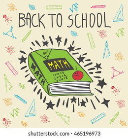 Back to school card with mathematics textbook. The math book on beige background