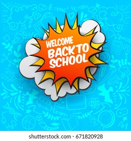 Back to school comic bubble on bright background with doodles. Vector illustration. Pop Art design. Education cartoon banner.