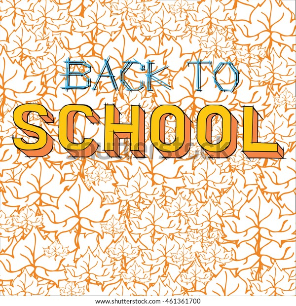 Back to School doodles text. Hand drawn illustration on education theme. Background with autumn leaves pattern.