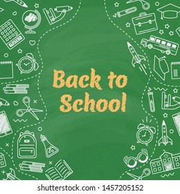 Back to school. Green blackboard with school supplies. Education. Design for banner, poster, packaging. Vector illustration.