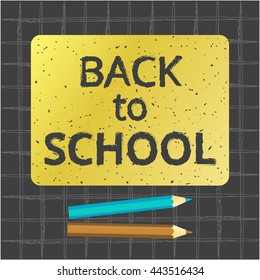 Back to School hipster digital design, grunge. Stylish hand drawn text on gold backdrop and on black checked square school background. vector illustration eps 10. pencils decoration