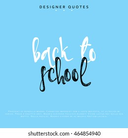 Back to school inscription. Hand drawn calligraphy, lettering motivation poster. Modern brush calligraphy. Isolated phrase vector illustration.