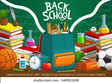 Back to School on green chalkboard, student supplies and classroom items on desk. Vector school time education poster with notebook, pencil and pen, classes books and sport ball in student bag