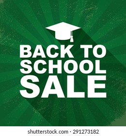 Back to school sales or discounts poster with green chalkboard and long shadow text. Vintage grunge worn background. Eps10 vector illustration.