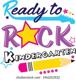 Back to school svg Ready to Rock School Grade SVG Preschool Kindergarten 1st 2nd 3rd 4th 5th 6th First Second Third Fourth First day. T-shirt design for school