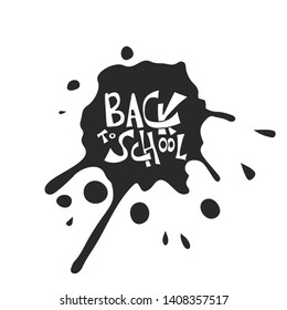 Back to school text with ink splach blot. Template for sale cards and promotion. Vector illustration.