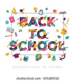 Back to school typography design with abstract paper cut shapes and school icons. Vector illustration. Colorful carving art. Education poster or flyer on white background with square frame
