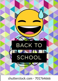 Back to school vector poster: emoji laughing embarrassed on a stunning iridescent seamless geometric pattern background. Text typography on black labels. Amazing and fresh design.