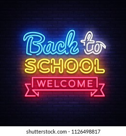 Back to School Welcome greeting card design template neon vector. Modern trend design, the beginning of the school year neon sign. Back to School for greeting card, invitation poster. Vector