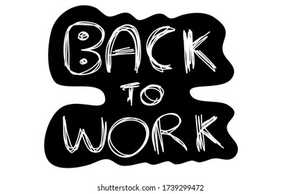 Back to work hand drawn doodle in black and white color can use after covid-19