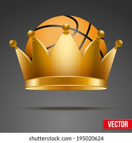 Background of Basketball ball inside the royal crown. King of sport. Traditional form and color. Realistic Vector illustration.