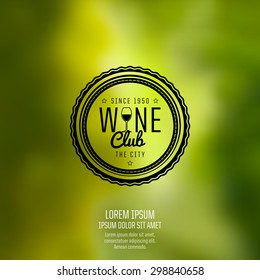 Background blur bright with natural environment.Blurred background vector. label for wine club, wine shop or wine bar.
