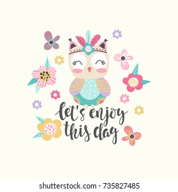Background with cute cartoon owl and flowers and inscription - let's enjoy this day. Vector illustration.