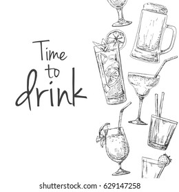 Background with different cocktails. Caption: time to drink. Place on your text. Vector illustration of a sketch style.