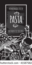 Background with different types of authentic Italian pasta and ingredients for cooking pasta. Menu or signboard template for restaurant. Cover for a cookbook. Hand drawn Vector illustration.