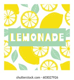 Background with fresh lemons and english text. Lemonade, poster design. Colorful backdrop vector with citrus fruits. Decorative illustration, phrase, symbol of the beverage