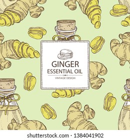 Background with ginger and bottle of ginger essential oil. Cosmetic, perfumery and medical plant. Vector hand drawn